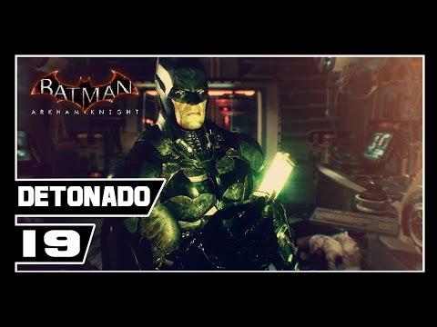 Batman Arkham Knight - Detonado #19 - SALVANDO O BATMÓVEL!!  [Dublado PT-BR]