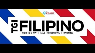 The Feast - TGIFilipino (No ID No Entry) August 6, 2015