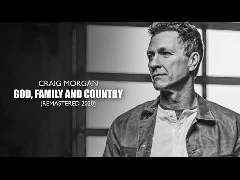 Craig Morgan - God, Family and Country (2020 – Remaster) [Official Audio]