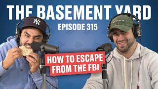 How To Escape From The FBI | The Basement Yard #315