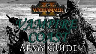 VAMPIRE COAST ARMY GUIDE! - Total War: Warhammer 2