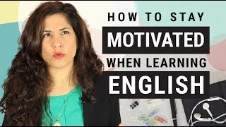 How to stay MOTIVATED when learning ENGLISH | 5 ground rules