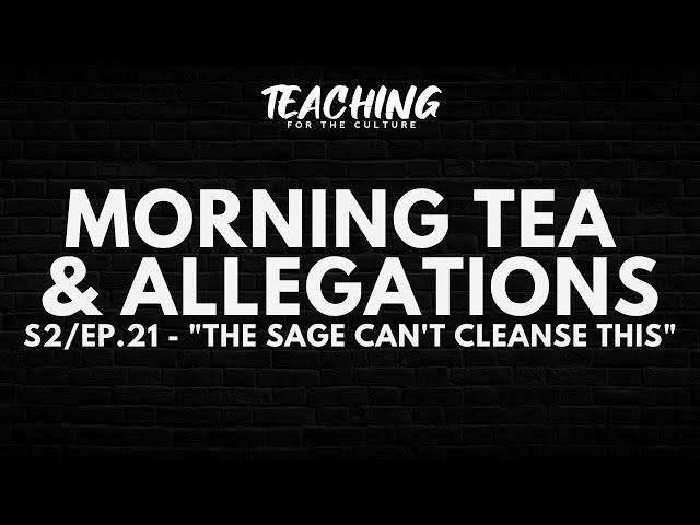Morning Tea & Allegations S2 - EP. 21 -