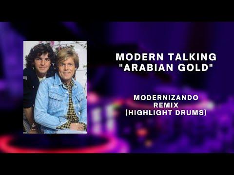 Download Modern Talking - Arabian Gold  - Modernizando Beat Remix