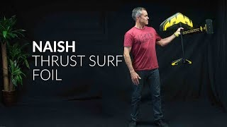 Naish Thrust Surf Foil Review