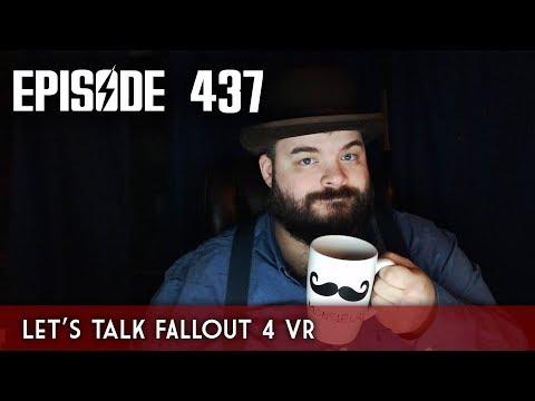 Scotch & Smoke Rings Episode 437 - Let's Talk Fallout 4 VR