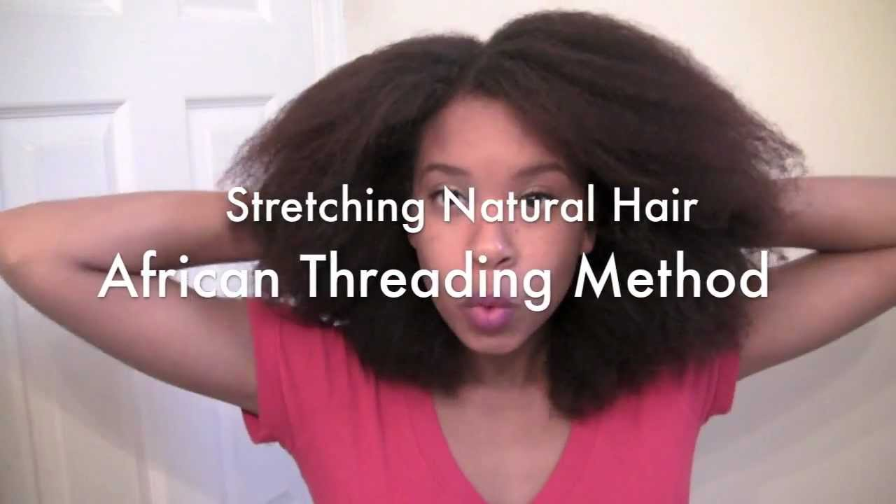 Stretching Natural Hair African Threading Method YouTube