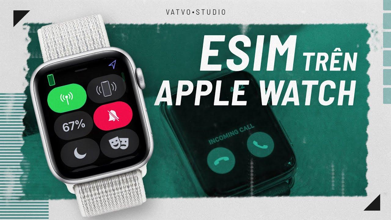 Đánh giá Esim trên AppleWatch của Viettel