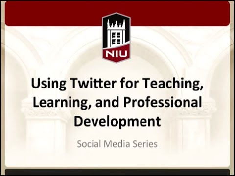 Social Media Series: Using Twitter for Teaching, Learning, and Professional Development