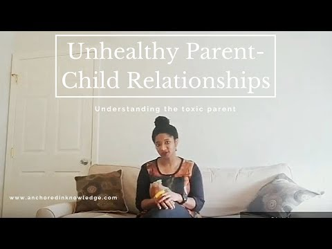 Unhealthy Parent-Child Relationship:  7 Signs Of A Toxic Parent