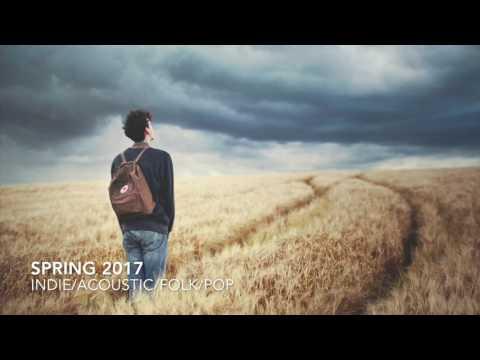 1 Hour Indie Pop Acoustic Folk Compilation (SPRING SUMMER 2017)