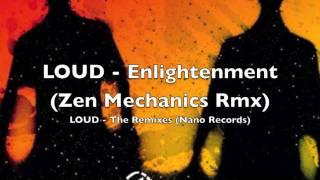 LOUD - Enlightenment (Zen Mechanics Remix)
