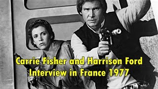 Carrie Fisher and Harrison Ford Interview in France 1977