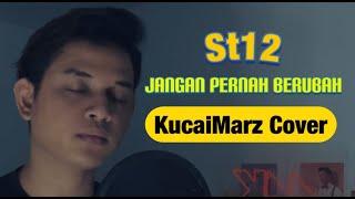 ST12 - JANGAN PERNAH BERUBAH (KucaiMarz Cover)