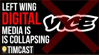 Left Wing Digital Media COLLAPSING, VICE Investment TOTAL LOSS