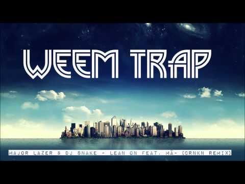 Major Lazer & DJ Snake - Lean On feat. MÃ- (CRNKN Remix)