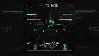 Cult Noir - Dance Into The Night