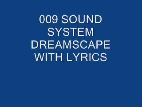 009 SOUND SYSTEM DREAMSCAPE WITH LYRICS