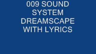 009 SOUND SYSTEM DREAMSCAPE WITH LYRICS