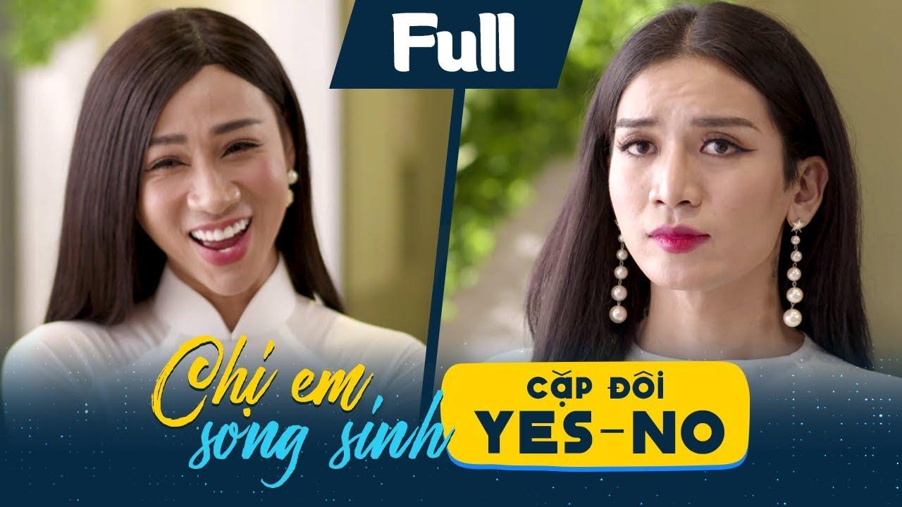 Hài Vui Nhộn | Chị Em Song Sinh – Cặp Đôi Yes No | BB Trần – Hải Triều