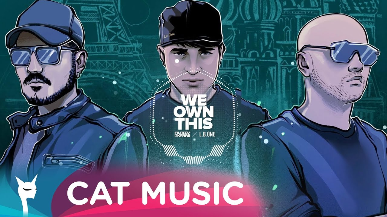 Filatov & Karas X L.B.ONE - We own this (Official Single)