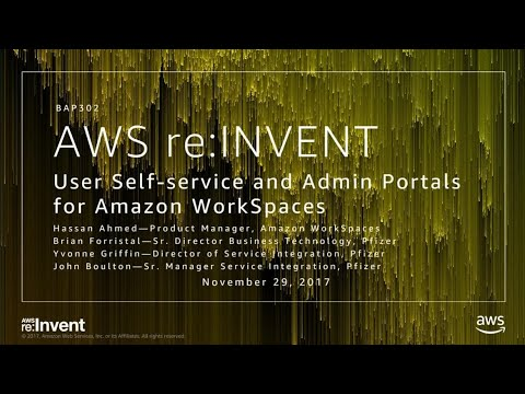 AWS re:Invent 2017: User Self-Service and Admin Portals for Amazon WorkSpaces (BAP302)
