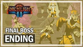 Torchlight 2 Ending & Final Boss Walkthrough - Let