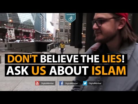 Don't Believe the LIES! Ask US About ISLAM
