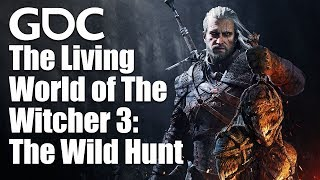 The Living World of The Witcher 3: The Wild Hunt