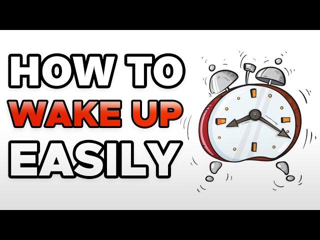 How To Wake Up Easily | How To Get Out Of Bed More Easily