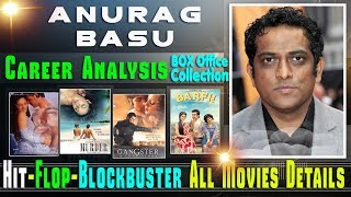 Director Anurag Basu Box Office Collection Analysis Hit and Flop Blockbuster All Movies List.