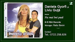 Daniela Gyorfi si Liviu Guta - Nu mai imi pasa