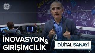 Dijital Sanayi - İnovasyon & Girişimcilik (2. Bölüm)
