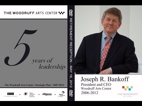 Joseph Bankoff Retirement from Woodruff Arts Center