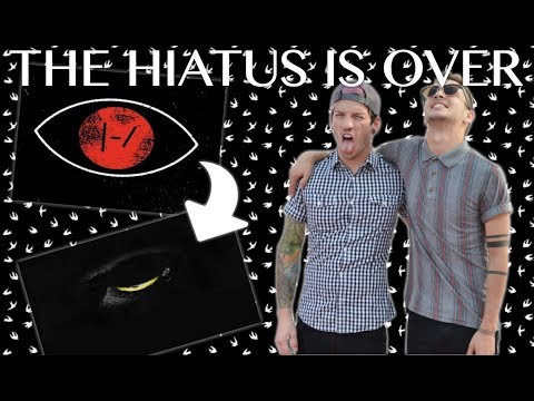 THE HIATUS IS OVER | TWENTY ONE PILOTS IS BACK!