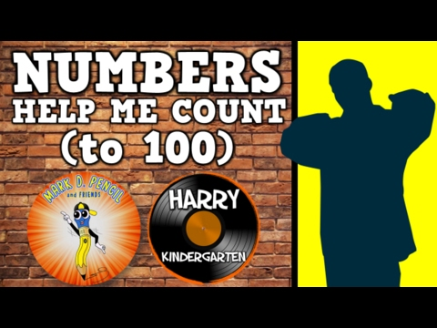 Numbers Help Me Count to 100! (Mark D. Pencil/Harry Kindergarten Music Collaboration)