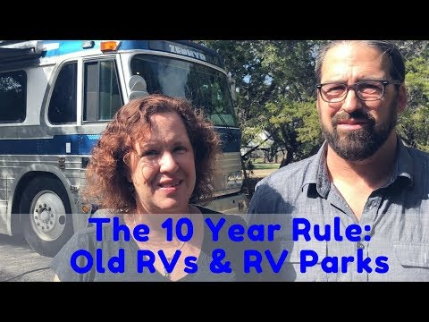 The '10 Year' Rule at RV Parks - Are Older RVs Really Turned Away?