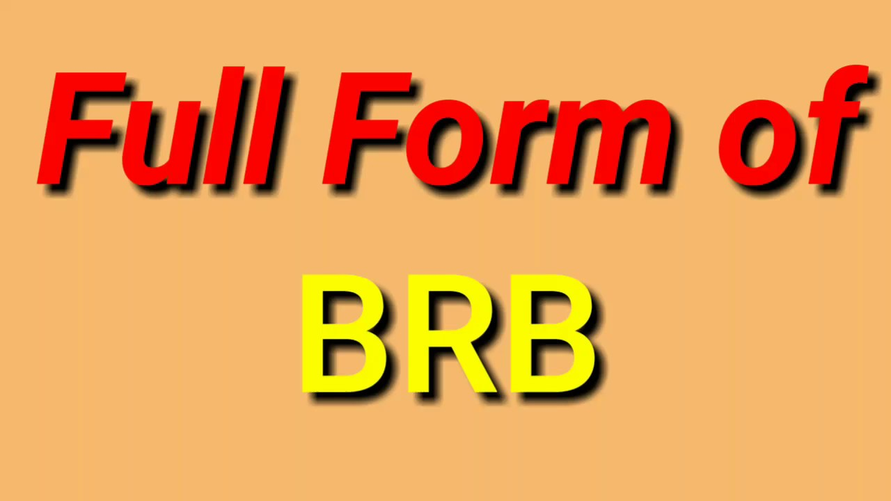 Full form of BRB - YouTube
