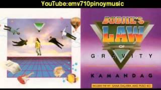 Sana Dalawa Ang Puso Ko - Bodjie's Law Of Gravity
