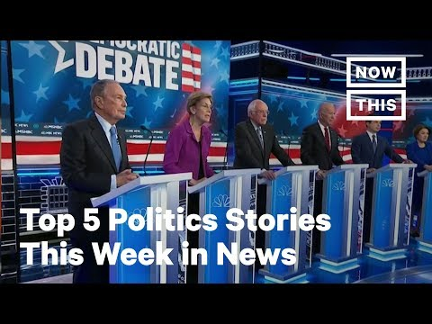 Top 5 Most Intense Politics Stories of the Week: Feb. 17, 2020   NowThis