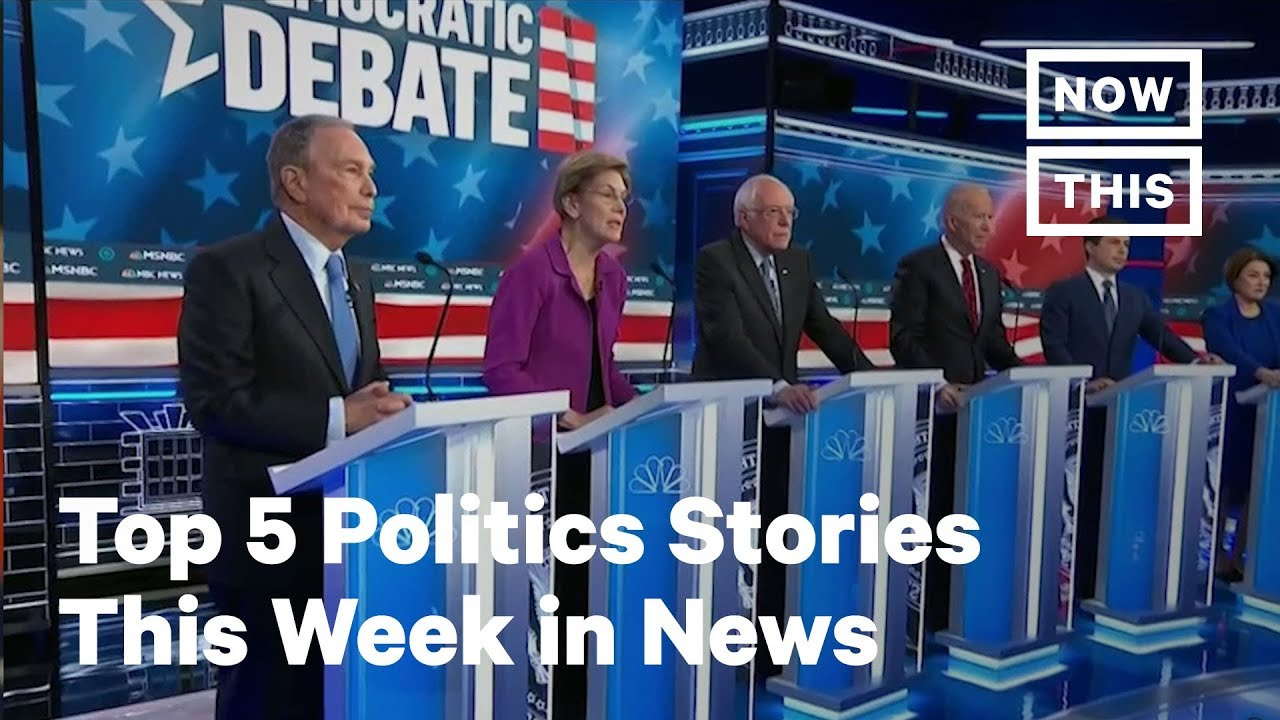 Top 5 Most Intense Politics Stories of the Week: Feb. 17, 2020 | NowThis