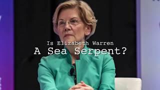 Is Elizabeth Warren a Sea Serpent ?