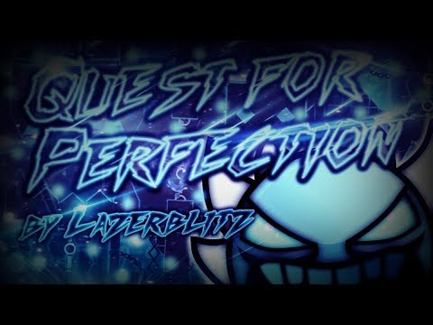 Geometry Dash | Quest For Perfection | [DEMON] | By: LazerBlitz