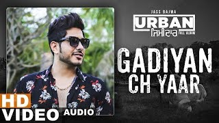 Gaddiyan Ch Yaar (Full Video) | Jass Bajwa | Urban Zimidar |Latest Punjabi Songs 2019