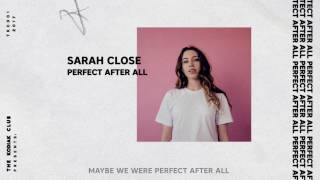 Sarah Close - Perfect After All (Official Audio & Lyrics)