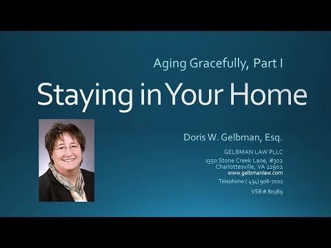 Aging Gracefully 1 Staying in Your Home - Entire Presentation