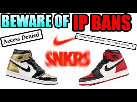 BEWARE OF IP BANS ON NIKE SNKRS !!! WARNING When Copping Off NIKE SNKRS