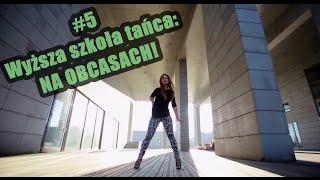 Wyższa szkoła tańca: NA OBCASACH! / High heels dance! #5   [so KAYKA]   (pl/fr/ru)