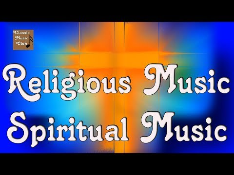 Klassische Christliche Musik - Spirituelle  Musik - Religiöse Musik - Religious Christian Music