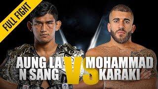 ONE: Full Fight | Aung La N Sang vs. Mohammad Karaki | Championship Knockout | October 2018
